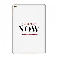 Yesterday Now Tomorrow iPad Mini 4 Case | Artistshot