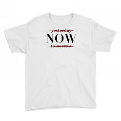 Yesterday Now Tomorrow Youth Tee | Artistshot