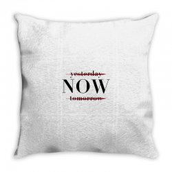 Yesterday Now Tomorrow Throw Pillow | Artistshot