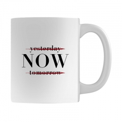 Yesterday Now Tomorrow Mug | Artistshot
