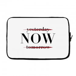 Yesterday Now Tomorrow Laptop sleeve | Artistshot