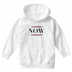 Yesterday Now Tomorrow Youth Hoodie | Artistshot