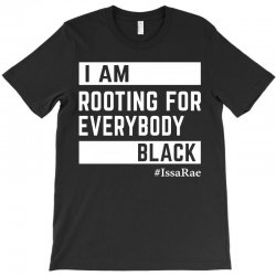 Rooting for Everybody T-Shirt | Artistshot