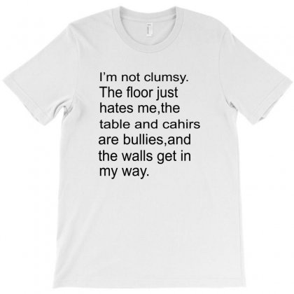 I'm Not Clumsy T-shirt Designed By Blackacturus