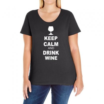Keep Calm And Drink Wine Ladies Curvy T-shirt Designed By Blackacturus