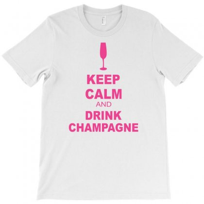 Keep Calm And Drink Champagne T-shirt Designed By Blackacturus