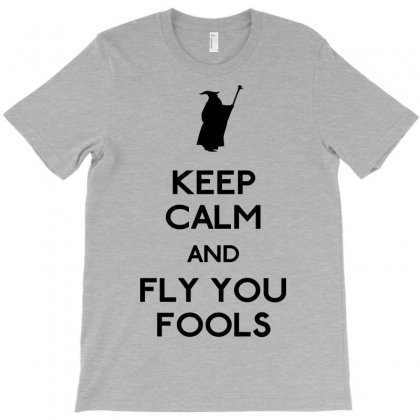 Keep Calm You Fools T-shirt Designed By Karlangas