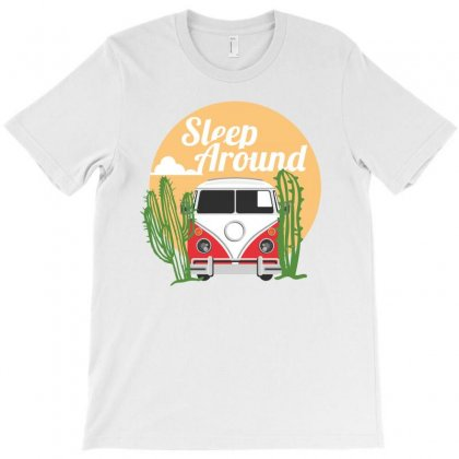 Sleep Around T-shirt Designed By Artistshotf1