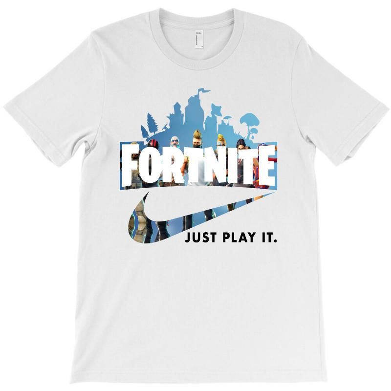 Custom Just Play It Fortnite T Shirt By Sengul Artistshot
