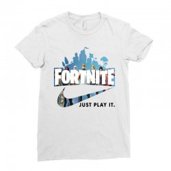 Just Play It Fortnite Ladies Fitted T-Shirt | Artistshot