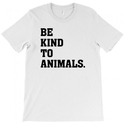 Be Kind To Animals T-shirt Designed By Sengul