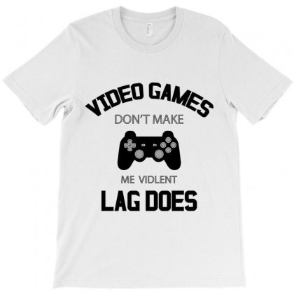 Video Games Dont Make Me Vidlent Lag Does T-shirt Designed By Wizarts