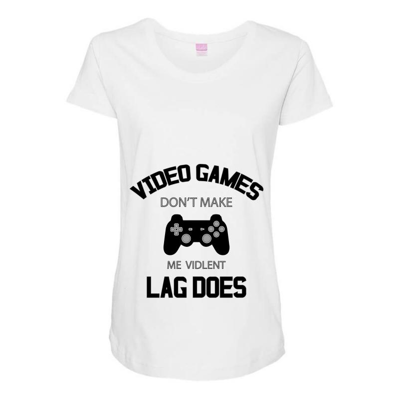 d63b1dcbf4fc video games dont make me vidlent lag does Maternity Scoop Neck T-shirt