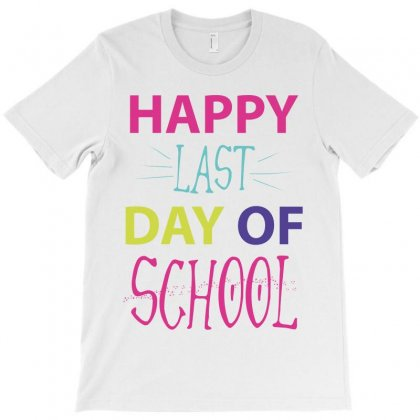 Happy Laft Day Of School T-shirt Designed By Wizarts
