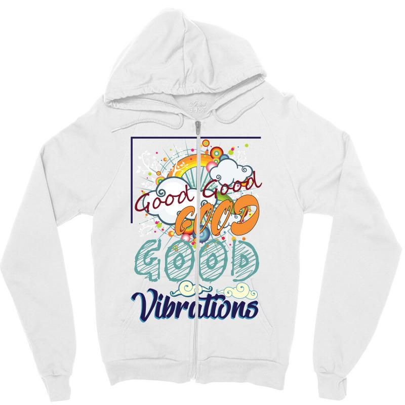 a274219a8 Custom Good Good Vibrations Zipper Hoodie By Wizarts - Artistshot