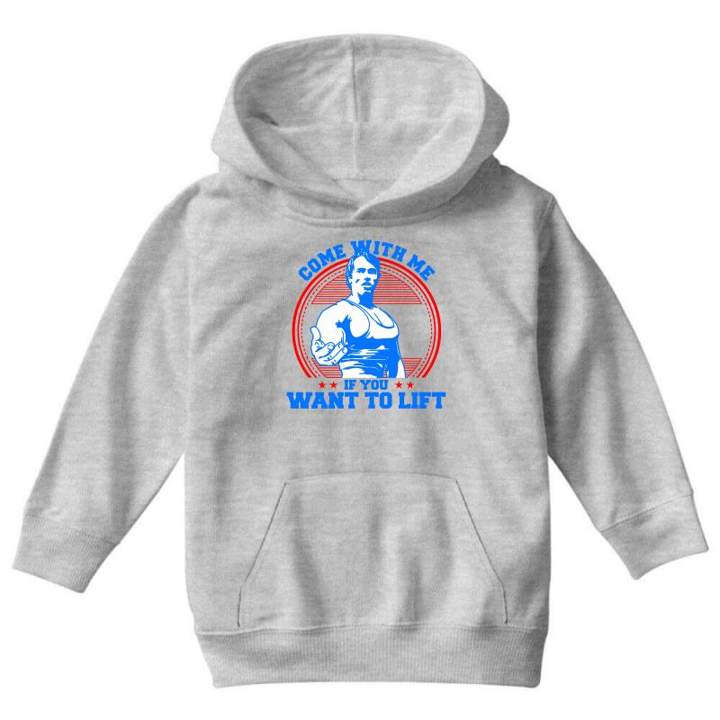 Come With Me If You Want To Lift Youth Hoodie | Artistshot