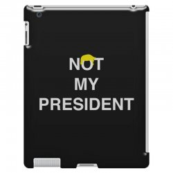 Not My President iPad 3 and 4 Case | Artistshot