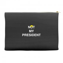 Not My President Accessory Pouches | Artistshot
