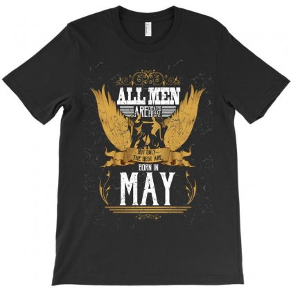 All Men Are Created Equal But Only The Best Are Born In May T-shirt Designed By Wizarts