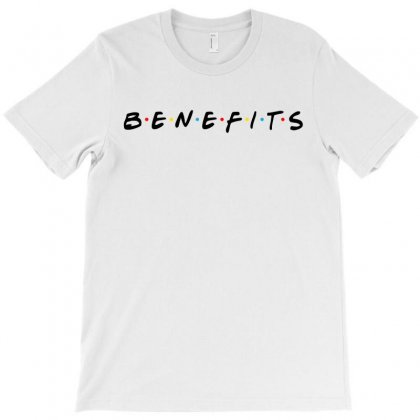 Benefits Friends T-shirt Designed By Akin