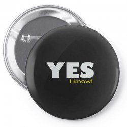 yes i know Pin-back button | Artistshot