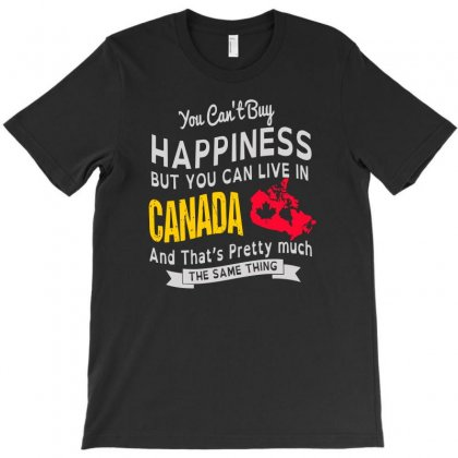 You Can't Buy Happiness But You Can Live In Canada T-shirt Designed By Satrio Art