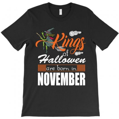 Halloween Kings Are Born In November T-shirt Designed By Rardesign