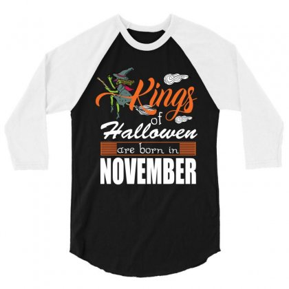 Halloween Kings Are Born In November 3/4 Sleeve Shirt Designed By Rardesign