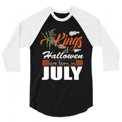 Halloween Kings Are Born In July 3/4 Sleeve Shirt Designed By Rardesign