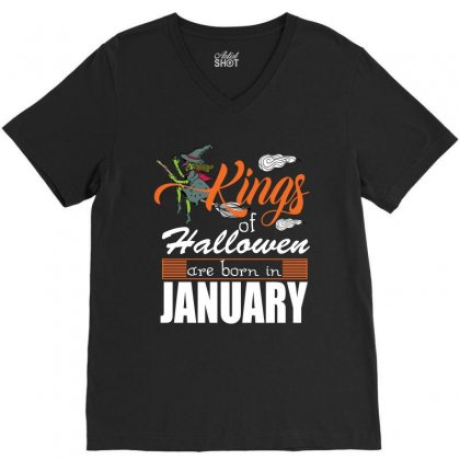 Halloween Kings Are Born In January V-neck Tee Designed By Rardesign