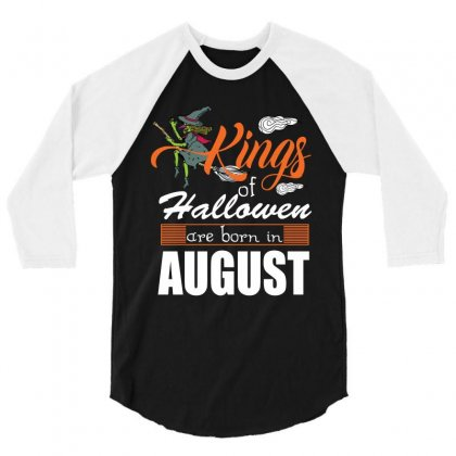 Halloween Kings Are Born In August 3/4 Sleeve Shirt Designed By Rardesign