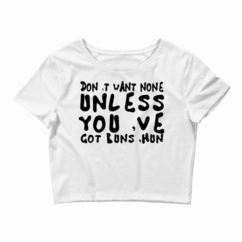 fb0d8adc7ca3d1 Custom Don t Want None Crop Top By Ujang Atkinson - Artistshot