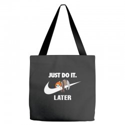 Just Do It Later Sloth Tote Bags | Artistshot