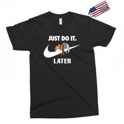 Just Do It Later Sloth Exclusive T-shirt | Artistshot
