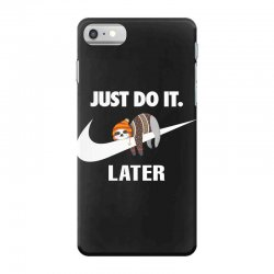 Just Do It Later Sloth iPhone 7 Case | Artistshot