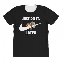 Just Do It Later Sloth All Over Women's T-shirt | Artistshot