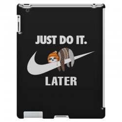 Just Do It Later Sloth iPad 3 and 4 Case | Artistshot