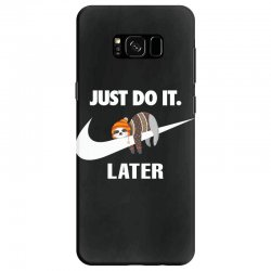 Just Do It Later Sloth Samsung Galaxy S8 | Artistshot