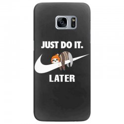 Just Do It Later Sloth Samsung Galaxy S7 Edge | Artistshot