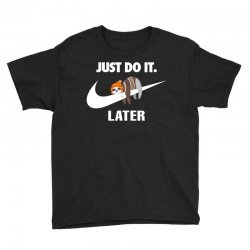 Just Do It Later Sloth Youth Tee | Artistshot