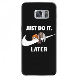 Just Do It Later Sloth Samsung Galaxy S7 | Artistshot