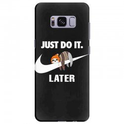 Just Do It Later Sloth Samsung Galaxy S8 Plus | Artistshot