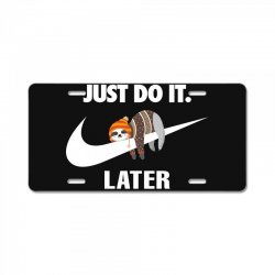 Just Do It Later Sloth License Plate | Artistshot