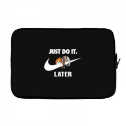 Just Do It Later Sloth Laptop sleeve | Artistshot