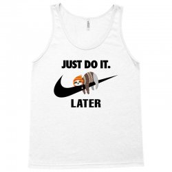 Just Do It Later Sloth Tank Top | Artistshot