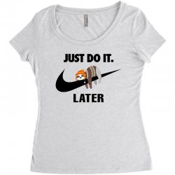 Just Do It Later Sloth Women's Triblend Scoop T-shirt | Artistshot