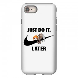 Just Do It Later Sloth iPhone 8 Case | Artistshot