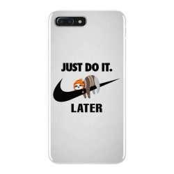 Just Do It Later Sloth iPhone 7 Plus Case | Artistshot