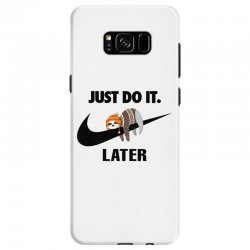 Just Do It Later Sloth Samsung Galaxy S8 Case | Artistshot