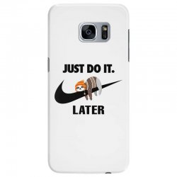 Just Do It Later Sloth Samsung Galaxy S7 Edge Case | Artistshot